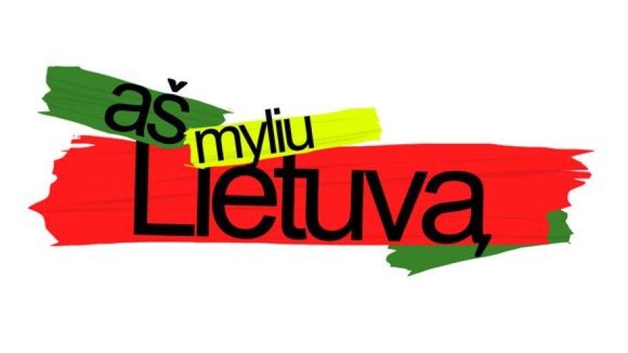 """Aš myliu Lietuvą"""