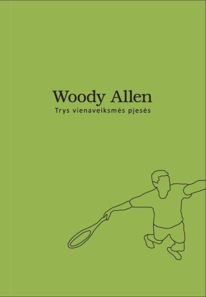 """Woody Alleno knyga """"Trys vienaveiksmės pjesės"""""""