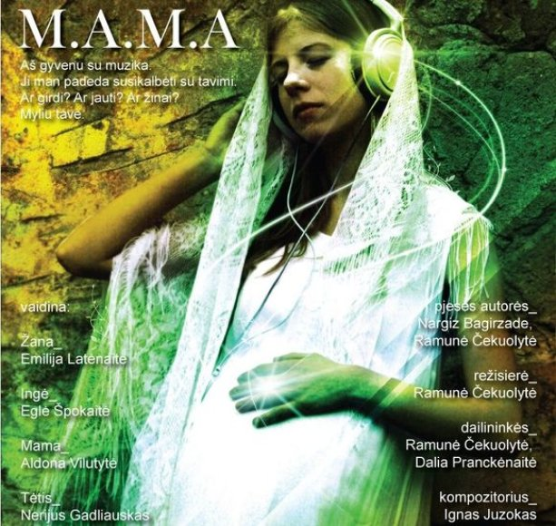 "Muzikinis spektaklis-eskizas ""M.A.M.A."""