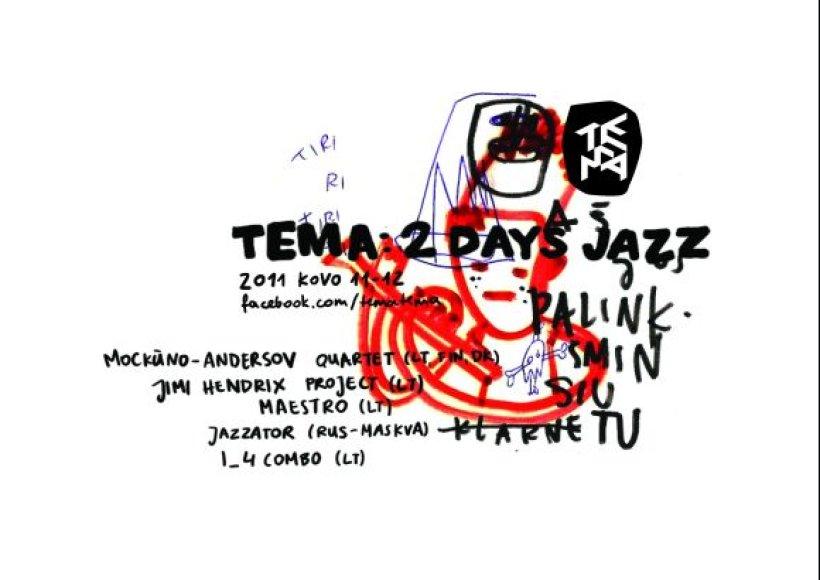 """Menininkų organizacija """"TEMA"""" kviečia į džiazo muzikos šventę """"2days Jazz""""."""