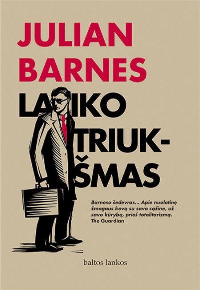 """Knygos viršelis/Julian Barnes """"Laiko triukšmas"""""""