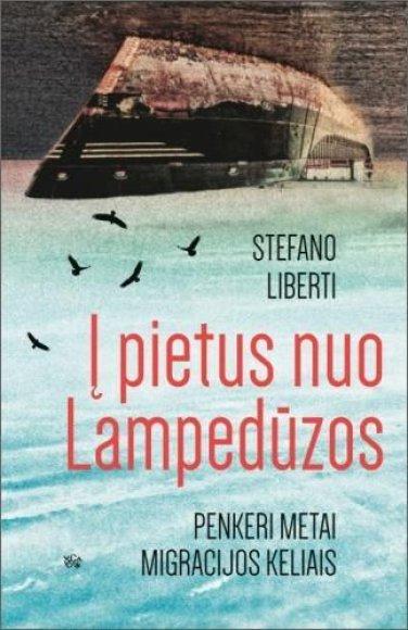 """Knygos viršelis/Knyga """"Į Pietus nuo Lampedūzos penkeri metai migracijos keliais"""""""