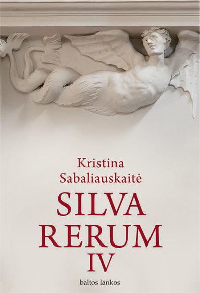 """Knygos viršelis/Kristina Sabaliauskaitė """"Silva rerum IV"""""""