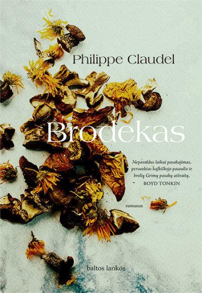 """Knygos viršelis/Philippe Claudel """"Brodekas"""""""