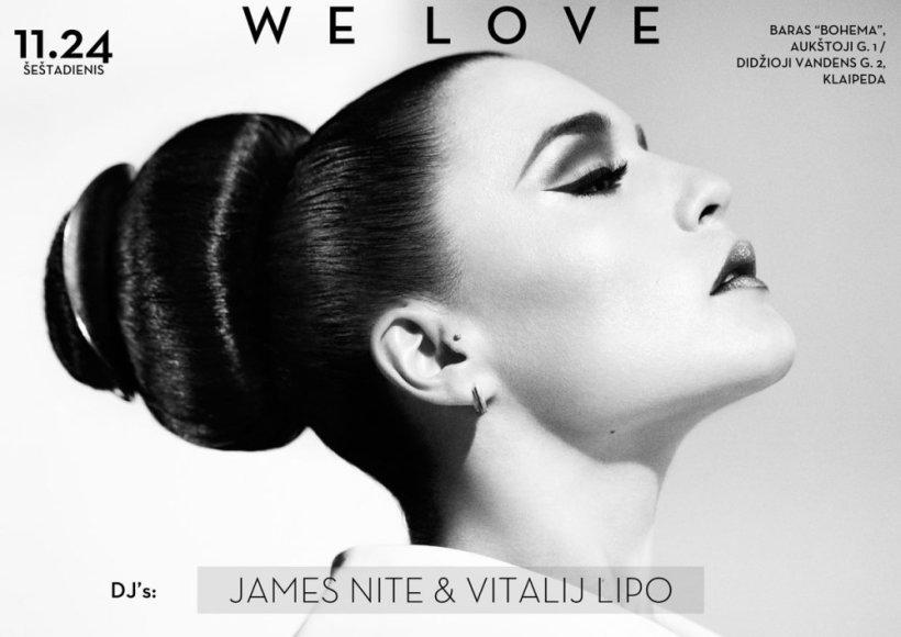 "WE LOVE with James Nite & Vitalij Lipo @ Baras ""Bohema"", Klaipėda"