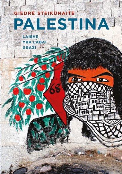 """Knygos """"Palestina: Laisvė yra labai graži"""" viršelis"""