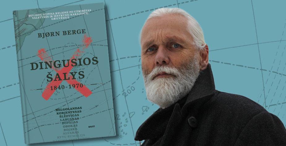 """Bjorn Berge ir jo knyga """"Dingusios šalys"""""""