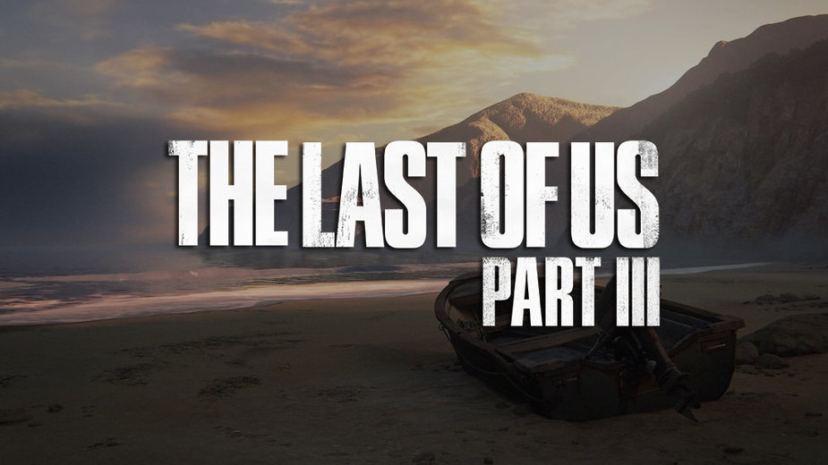 """""""The Last of Us Part 3"""""""