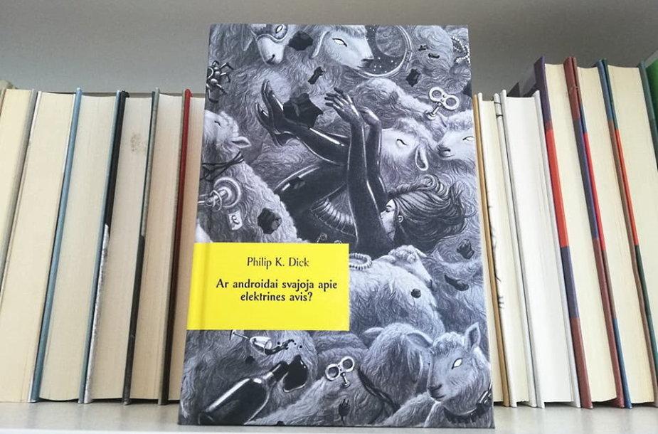 """Philipo K.Dicko knyga """"Ar androidai svajoja apie elektrines avis?"""""""