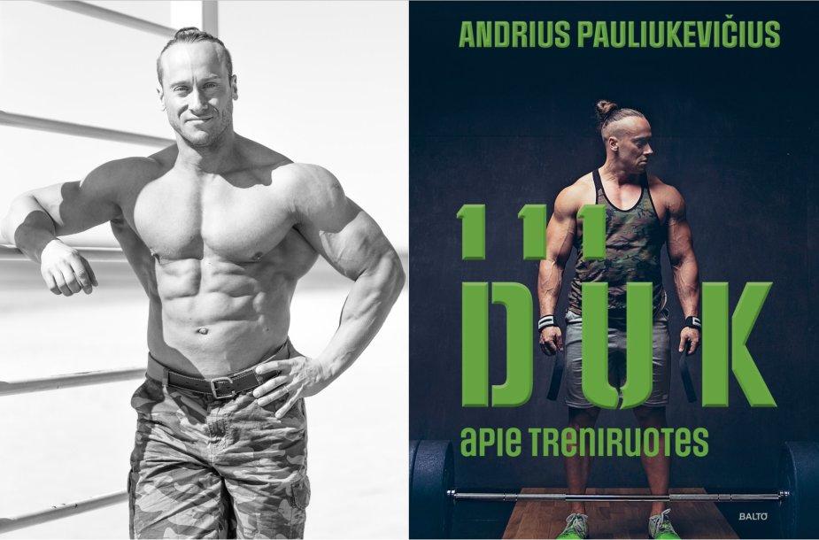 """Andrius Pauliukevičius ir jo knyga """"111 DUK apie treniruotes"""""""