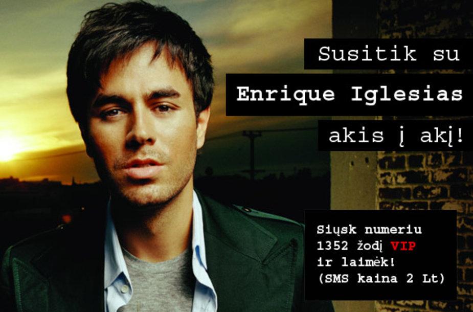 Susitik su Enrique Iglesias akis į akį!