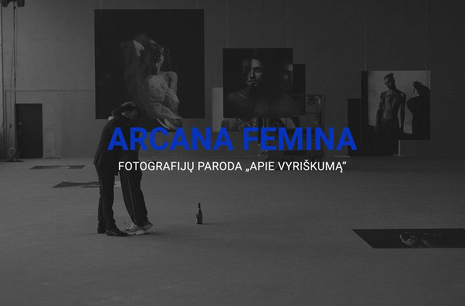 """Arcana Femina fotografijų paroda """"Apie vyriškumą"""""""
