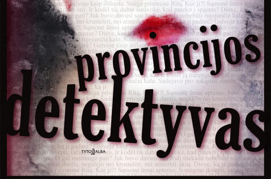 """Knygos """"Provincijos detektyvas"""" viršelis"""