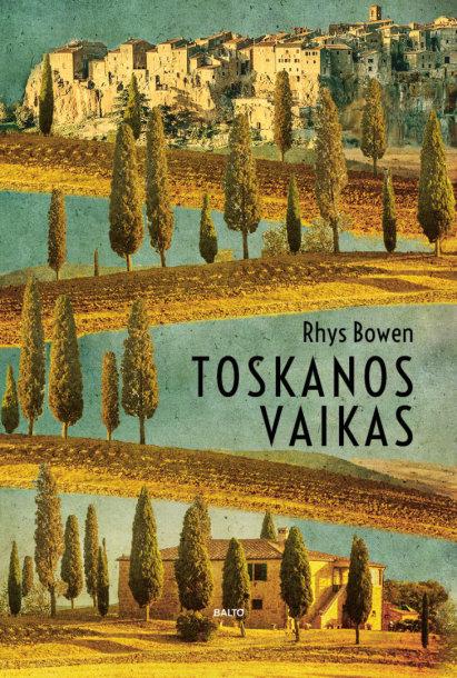 "Rhys Bowen ""Toskanos vaikas"""