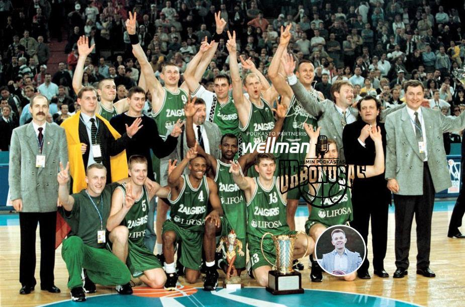 """Krepšinio podkastas """"urBONUSas"""" prisiminė 1999-ųjų """"Žalgirio"""" triumfą Eurolygoje"""