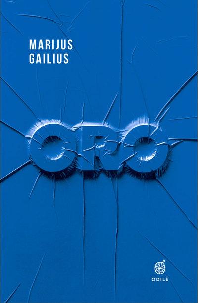 """Marijus Gailius """"ORO"""""""