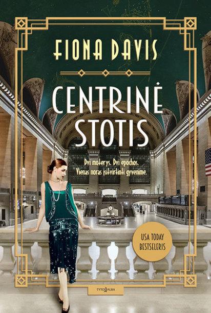 """Fiona Davis  """"Centrinė stotis"""""""