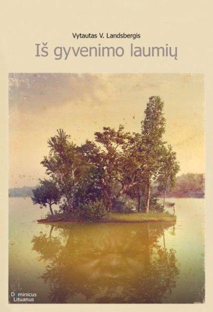 """Vytauto V.Landsbergio knyga """"Iš gyvenimo laumių"""""""