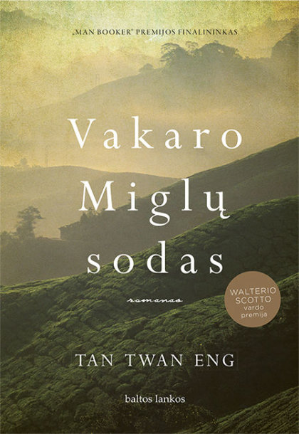 "Tan Twan Eng knyga ""Vakaro Miglų sodas"""