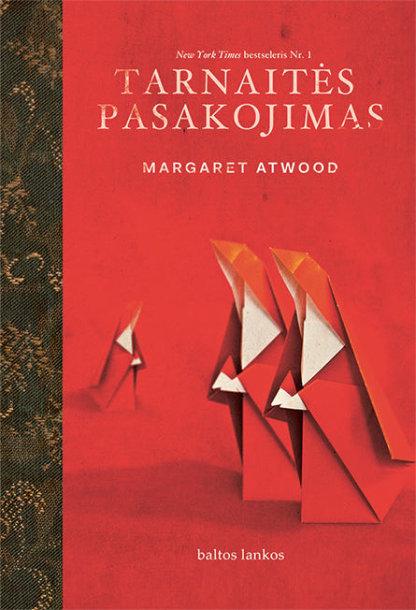 "Margaret Atwood. ""Tarnaitės pasakojimas"""