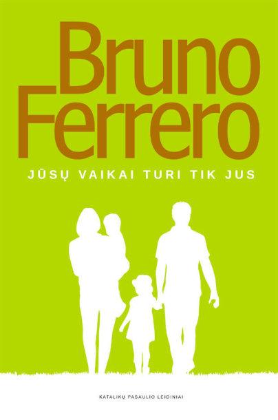 """Knyga """"Jūsų vaikai turi tik jus"""""""