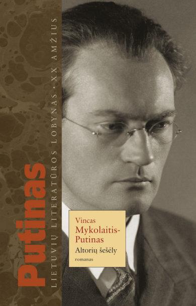 """Vinco Mykolaičio-Putino romanas """"Altorių šešėly"""""""