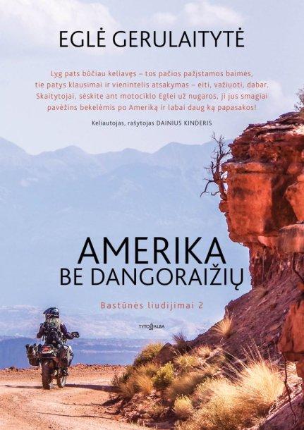 """Eglė Gerulaitytė """"Amerika be dangoraižių"""""""